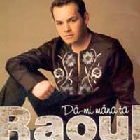 Raoul - Da-mi mana ta